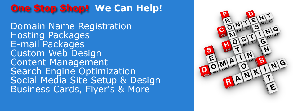 <b>Whatever Your Needs</b> -  We Can Help!  Facebook, Twitter and other Social Media Site Design are also available.